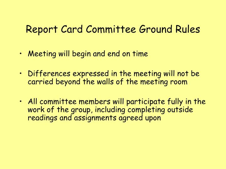 Report Card Committee Ground Rules