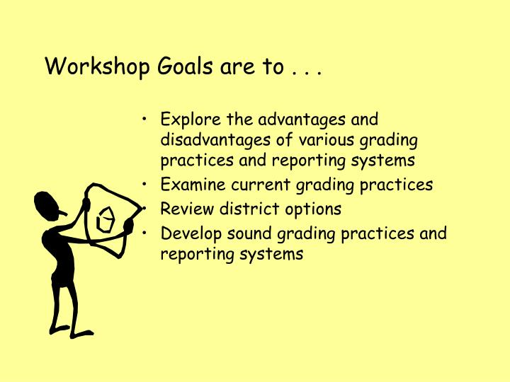 Workshop Goals are to . . .