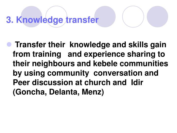 3. Knowledge transfer