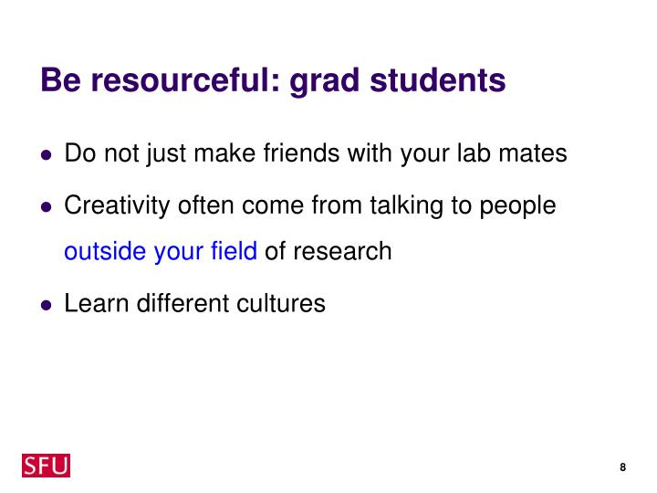 Be resourceful: grad students