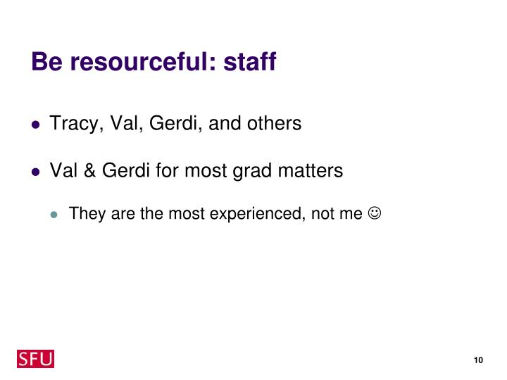 Be resourceful: staff