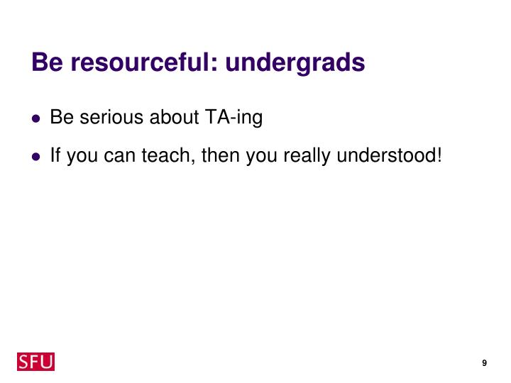 Be resourceful: undergrads