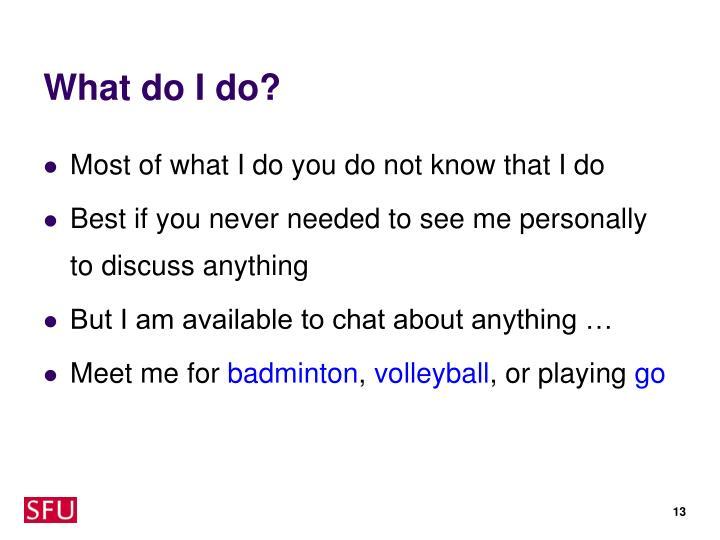What do I do?