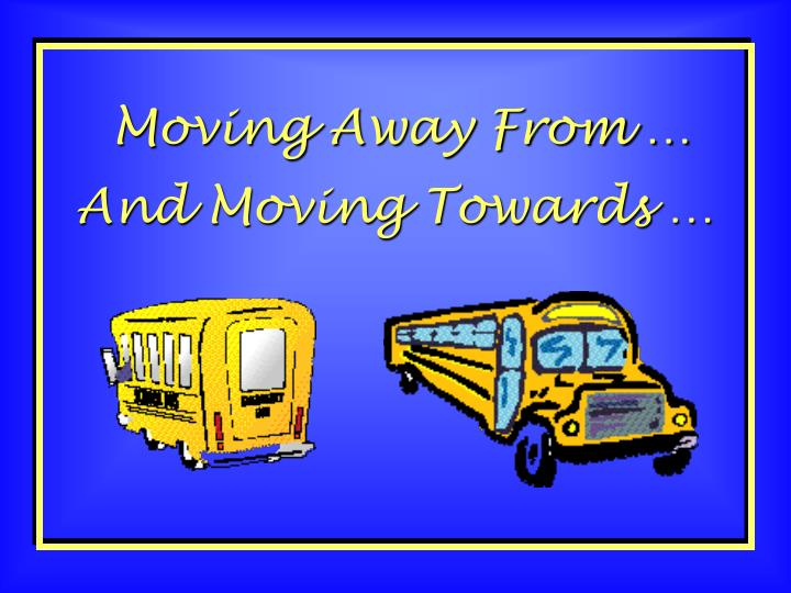 And Moving Towards …