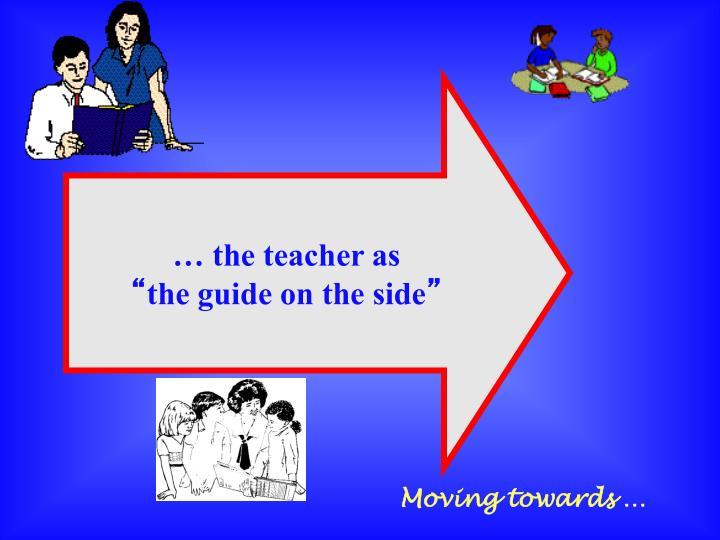 … the teacher as