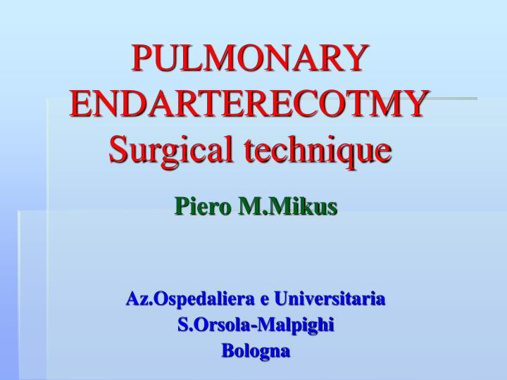 Pulmonary endarterecotmy surgical technique