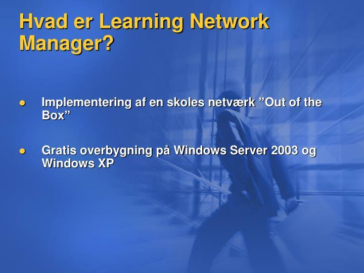 Hvad er Learning Network Manager?