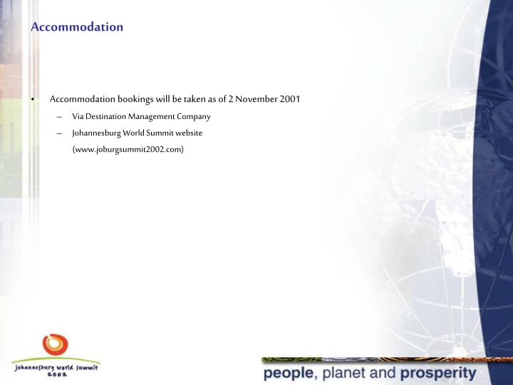 Accommodation bookings will be taken as of 2 November 2001