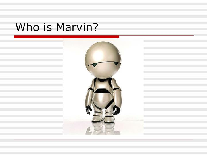 Who is marvin