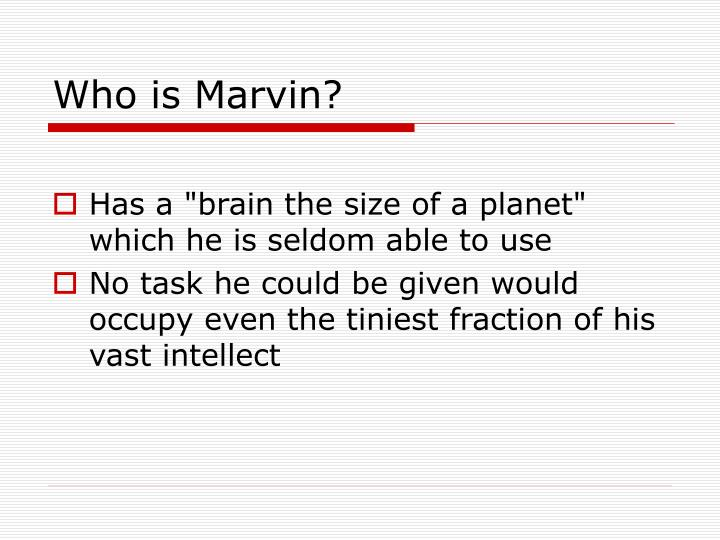 Who is Marvin?