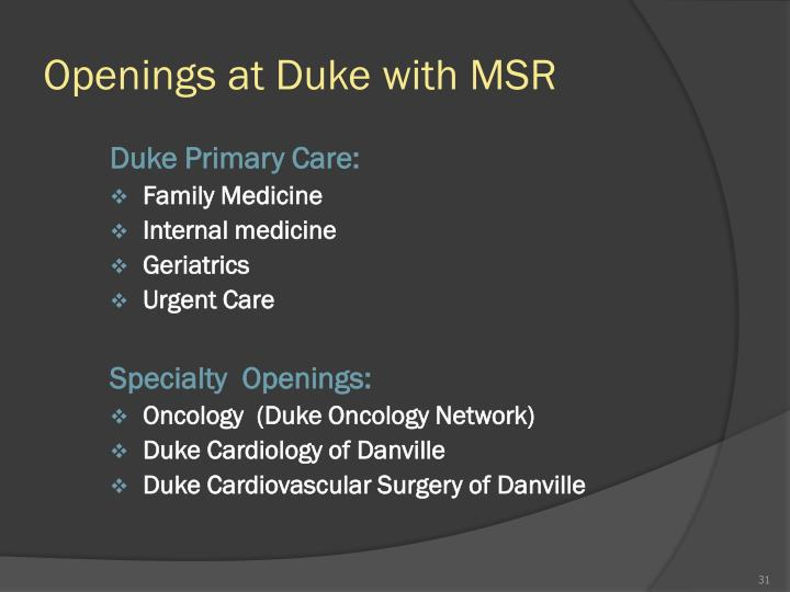 Openings at Duke with MSR