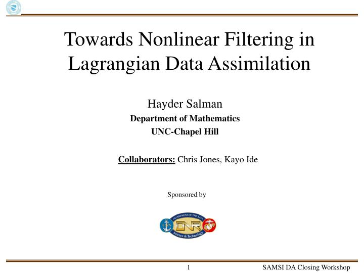 Towards Nonlinear Filtering in Lagrangian Data Assimilation
