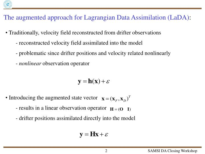 The augmented approach for Lagrangian Data Assimilation (LaDA)