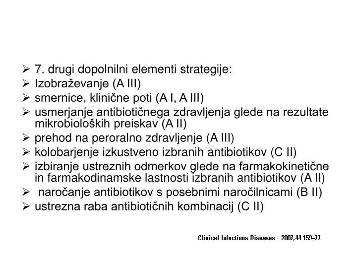7. drugi dopolnilni elementi strategije: