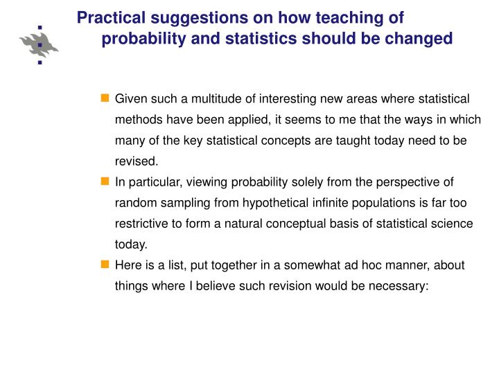 Practical suggestions on how teaching of probability and statistics should be changed