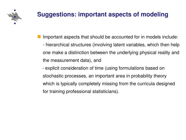 Suggestions: important aspects of modeling