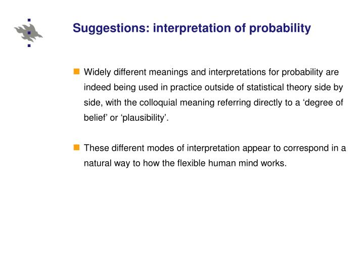 Suggestions: interpretation of probability