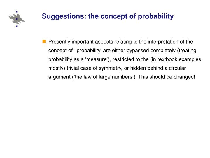 Suggestions: the concept of probability