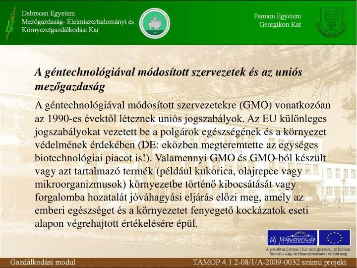 A géntechnológiával módosított szervezetek és az uniós mezőgazdaság
