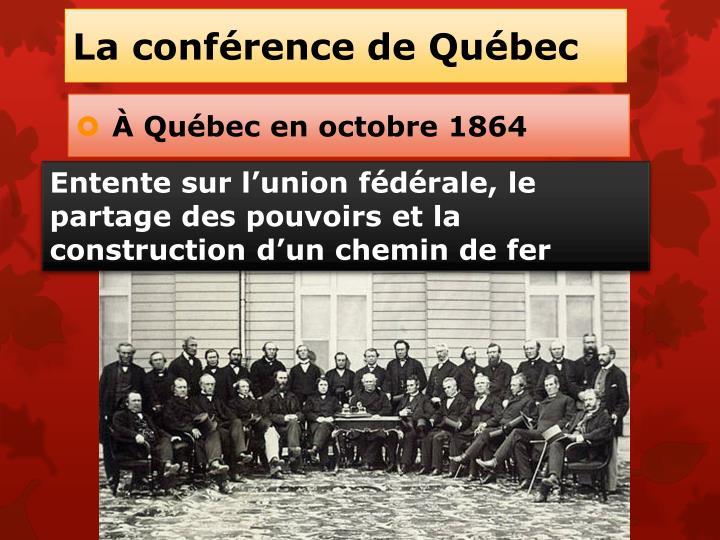 La conférence de Québec