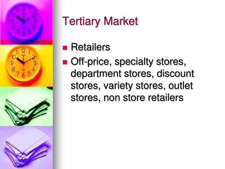 Tertiary Market
