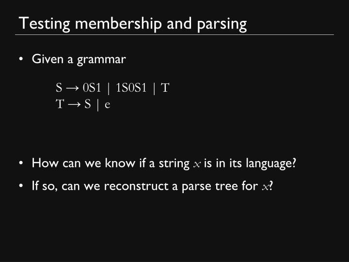 Testing membership and parsing