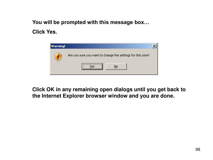 You will be prompted with this message box…
