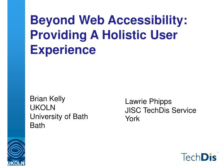 Beyond web accessibility providing a holistic user experience