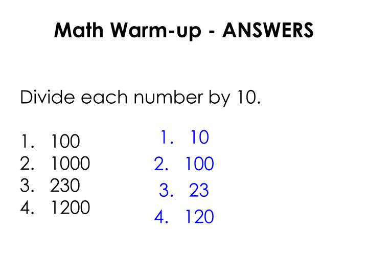Divide each number by 10.