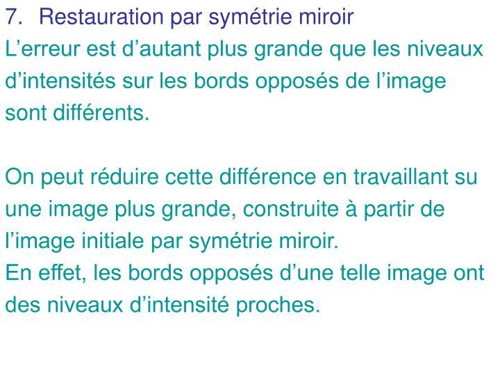 Restauration par symétrie miroir