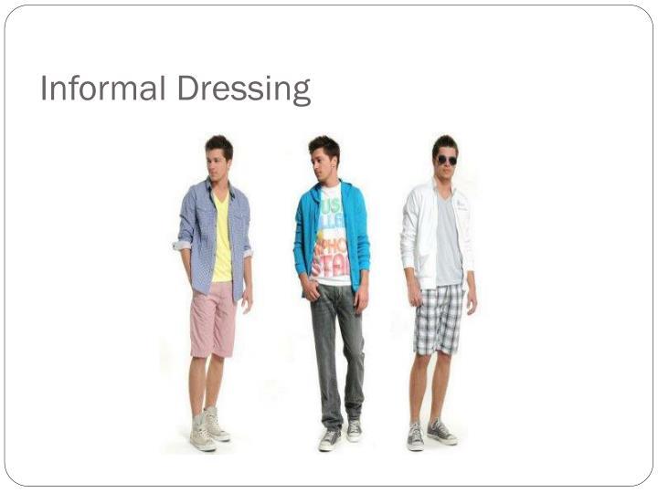 Informal Dressing