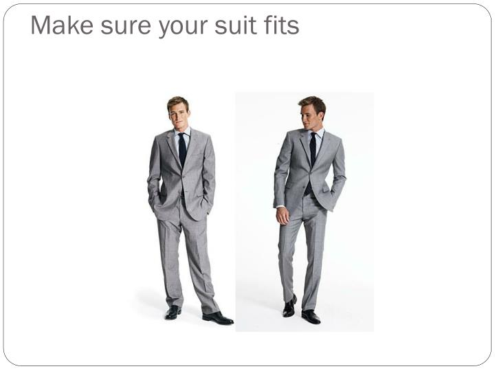 Make sure your suit fits