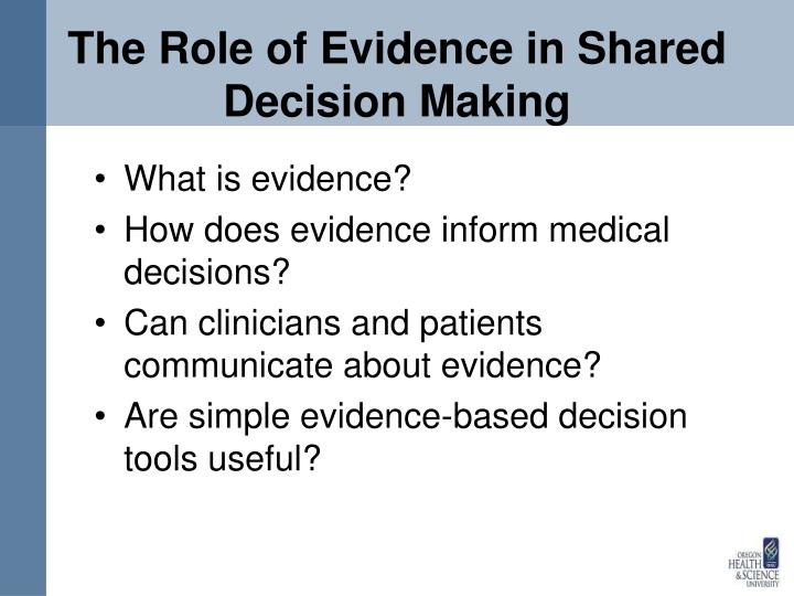 The role of evidence in shared decision making