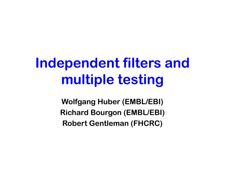 Independent filters and
