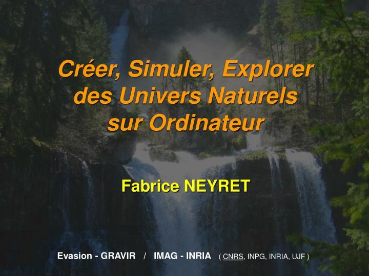 Créer, Simuler, Explorer