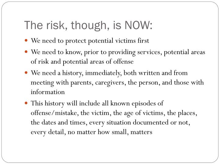 The risk, though, is NOW: