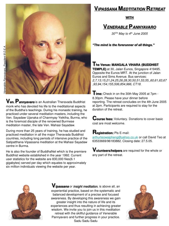 V ipassana m edtitation r etreat with v enerable p annyavaro 30 th may to 4 th june 2005
