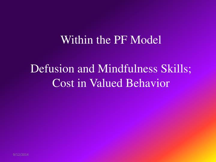 Within the PF Model