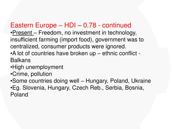 Eastern Europe – HDI – 0.78 - continued