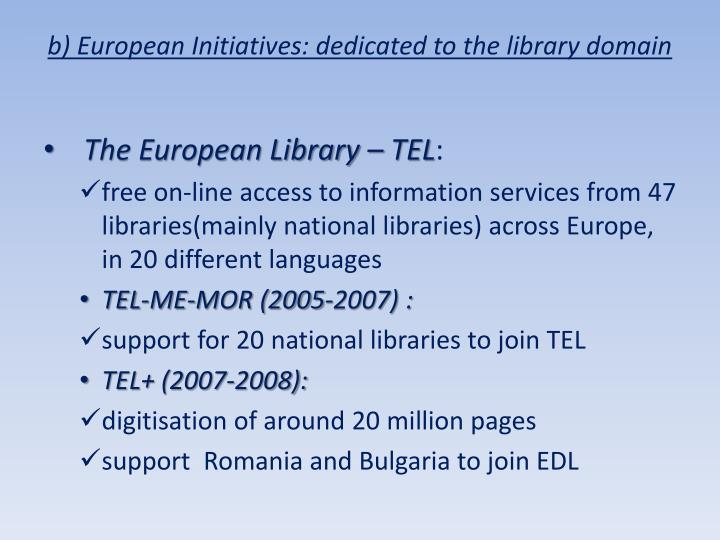 b) European Initiatives: dedicated to the library domain