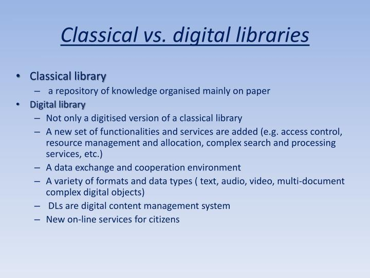 Classical vs. digital libraries