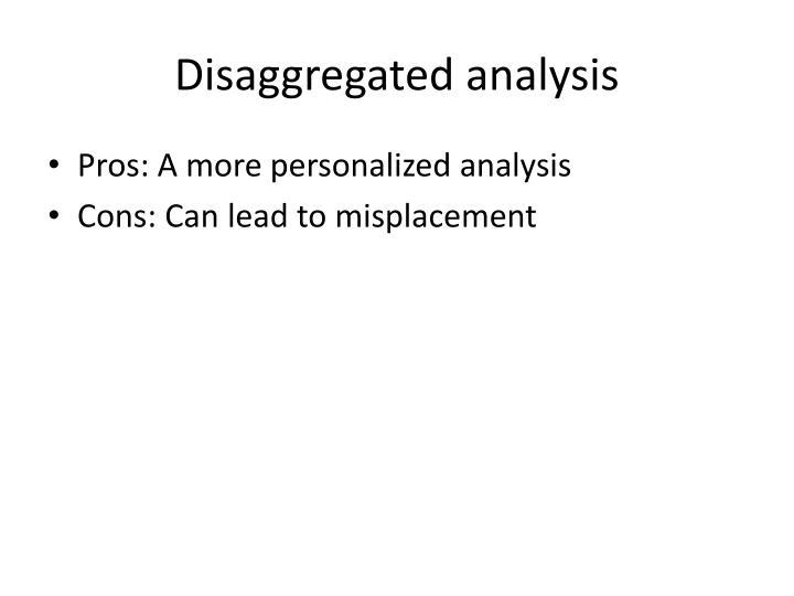 Disaggregated analysis