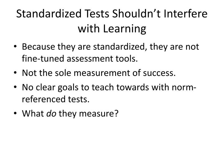 Standardized Tests Shouldn't Interfere with Learning