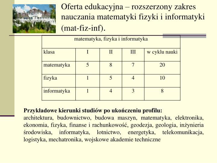 Oferta edukacyjna  rozszerzony zakres nauczania matematyki fizyki iinformatyki (mat-fiz-inf)