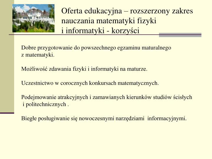 Oferta edukacyjna  rozszerzony zakres nauczania matematyki fizyki iinformatyki - korzyci