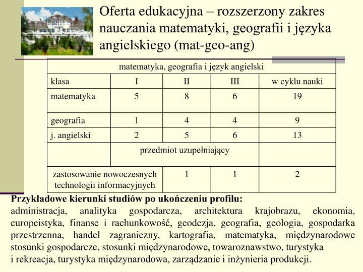 Oferta edukacyjna  rozszerzony zakres nauczania matematyki, geografii i jzyka angielskiego (mat-geo-ang)