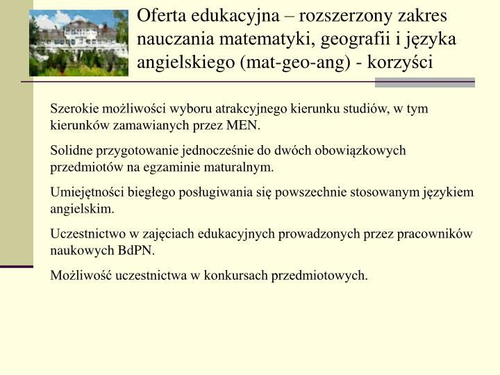 Oferta edukacyjna  rozszerzony zakres nauczania matematyki, geografii i jzyka angielskiego (mat-geo-ang) - korzyci