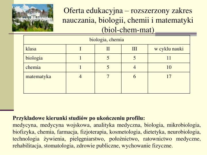 Oferta edukacyjna  rozszerzony zakres nauczania, biologii, chemii i matematyki (biol-chem-mat)