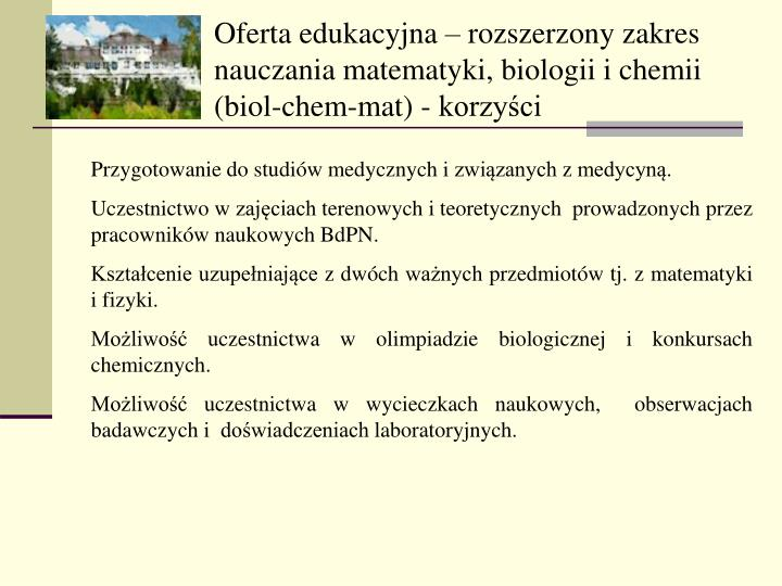 Oferta edukacyjna  rozszerzony zakres nauczania matematyki, biologii i chemii (biol-chem-mat) - korzyci
