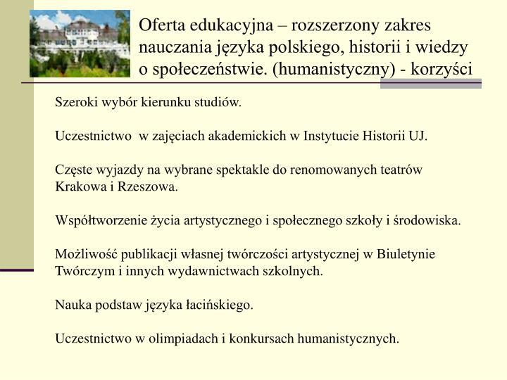 Oferta edukacyjna – rozszerzony zakres nauczania języka polskiego, historii i wiedzy o społeczeństwie. (humanistyczny) - korzyści